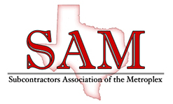 Subcontractors Association of the Metroplex (SAM)